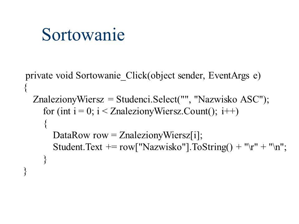Sortowanie private void Sortowanie_Click(object sender, EventArgs e) {
