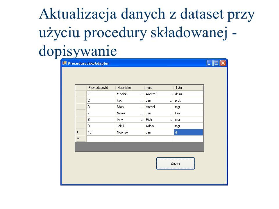 Aktualizacja danych z dataset przy użyciu procedury składowanej -dopisywanie