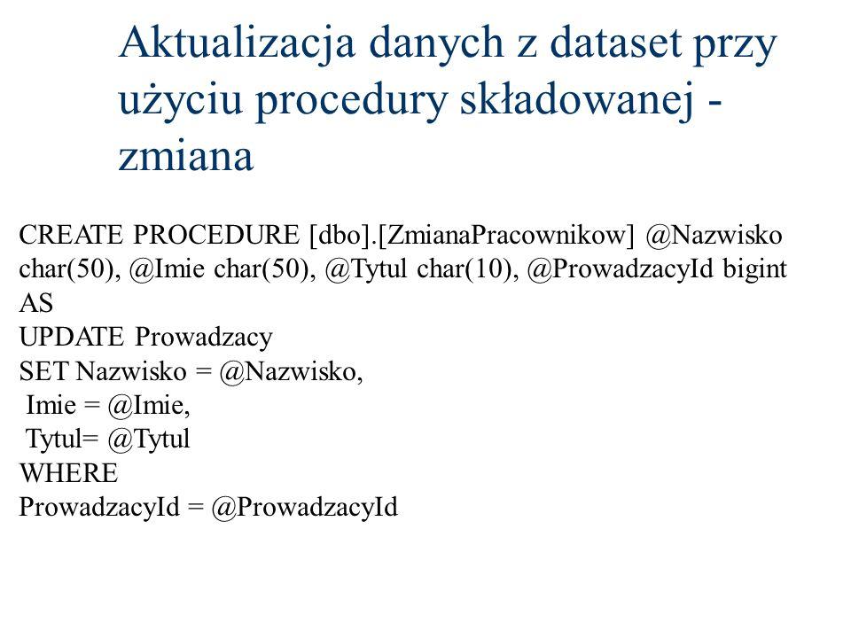 Aktualizacja danych z dataset przy użyciu procedury składowanej -zmiana