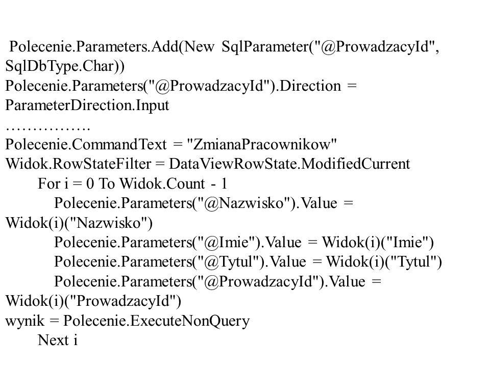 Polecenie. Parameters. Add(New SqlParameter( @ProwadzacyId , SqlDbType