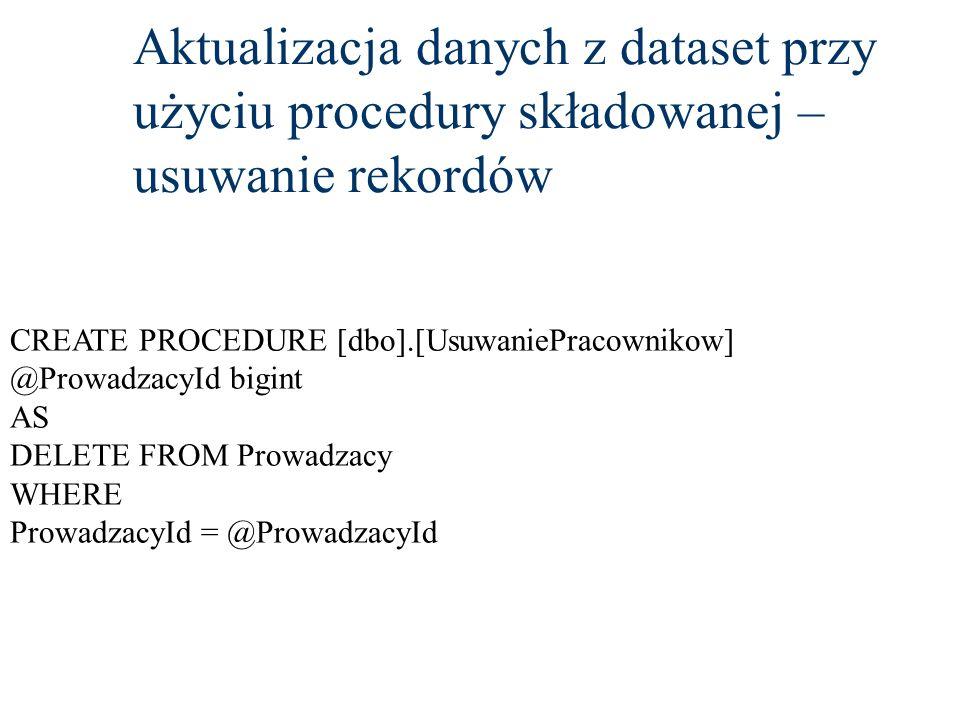 Aktualizacja danych z dataset przy użyciu procedury składowanej –usuwanie rekordów