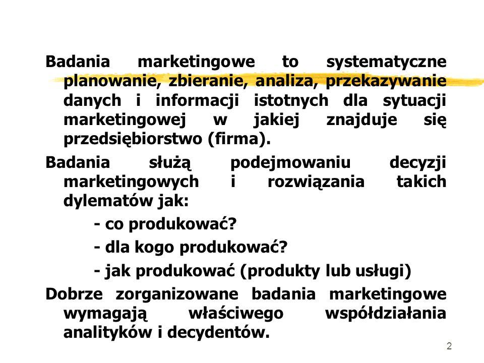 Badania marketingowe to systematyczne planowanie, zbieranie, analiza, przekazywanie danych i informacji istotnych dla sytuacji marketingowej w jakiej znajduje się przedsiębiorstwo (firma).
