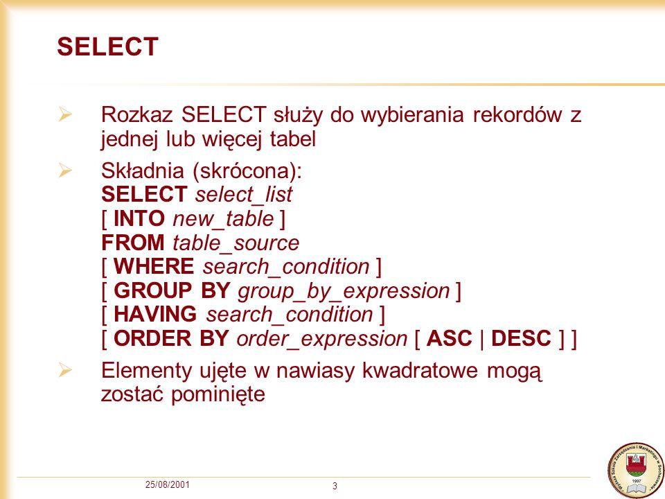 SELECT Rozkaz SELECT służy do wybierania rekordów z jednej lub więcej tabel.