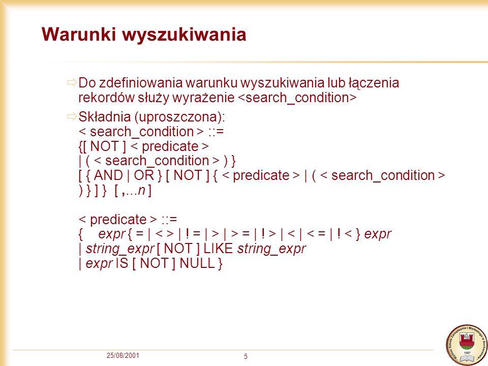Warunki wyszukiwania Do zdefiniowania warunku wyszukiwania lub łączenia rekordów służy wyrażenie <search_condition>