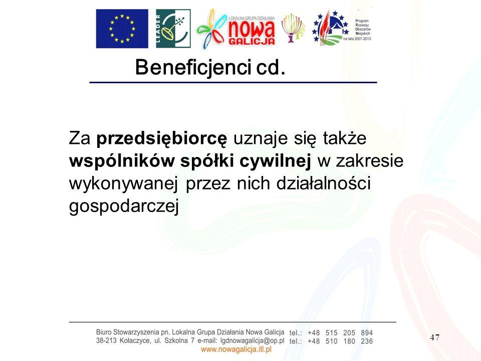 Beneficjenci cd. Za przedsiębiorcę uznaje się także wspólników spółki cywilnej w zakresie wykonywanej przez nich działalności gospodarczej.