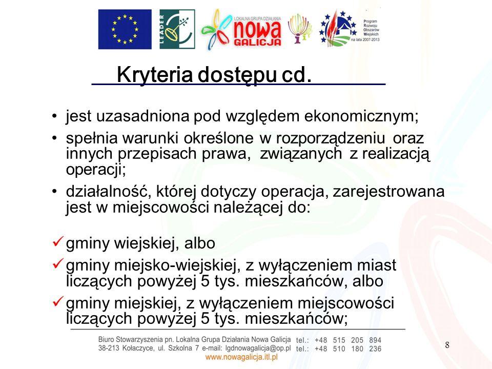 Kryteria dostępu cd. jest uzasadniona pod względem ekonomicznym;