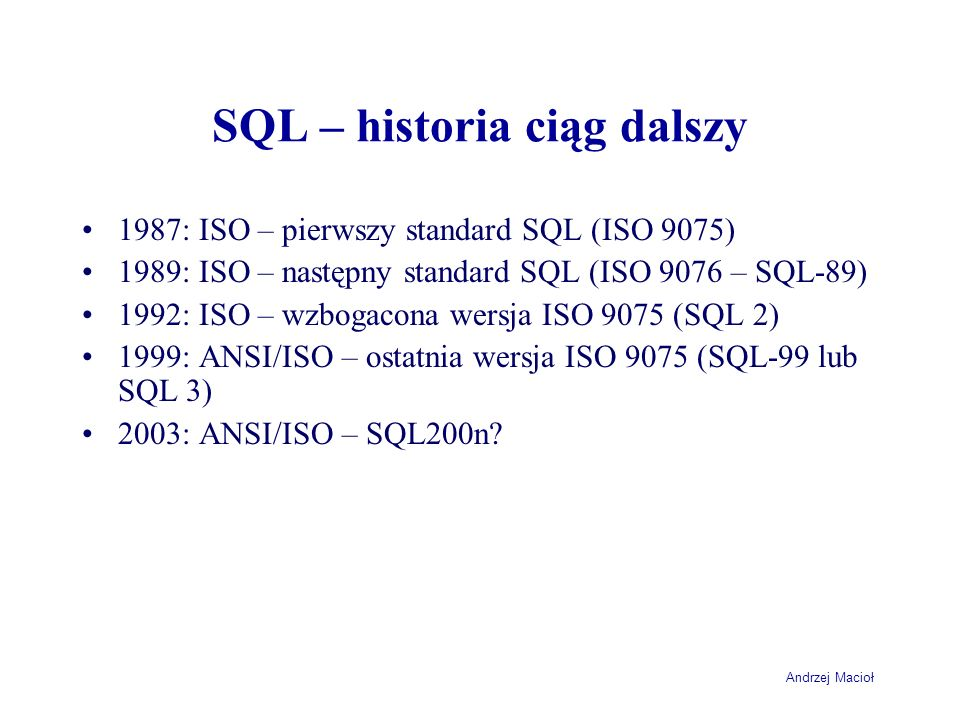 SQL – historia ciąg dalszy