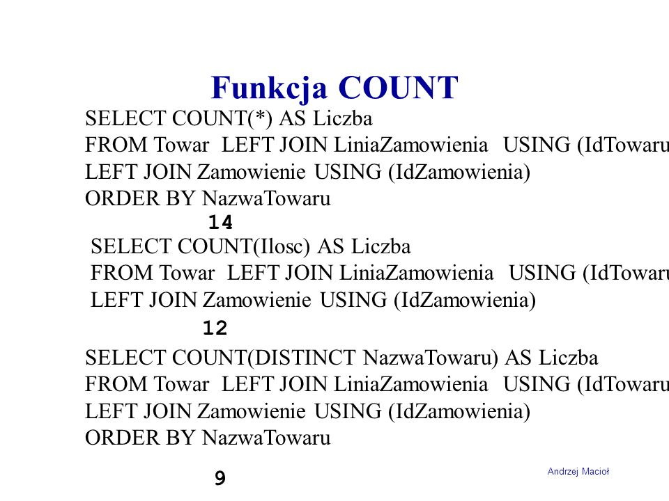 Funkcja COUNT SELECT COUNT(*) AS Liczba