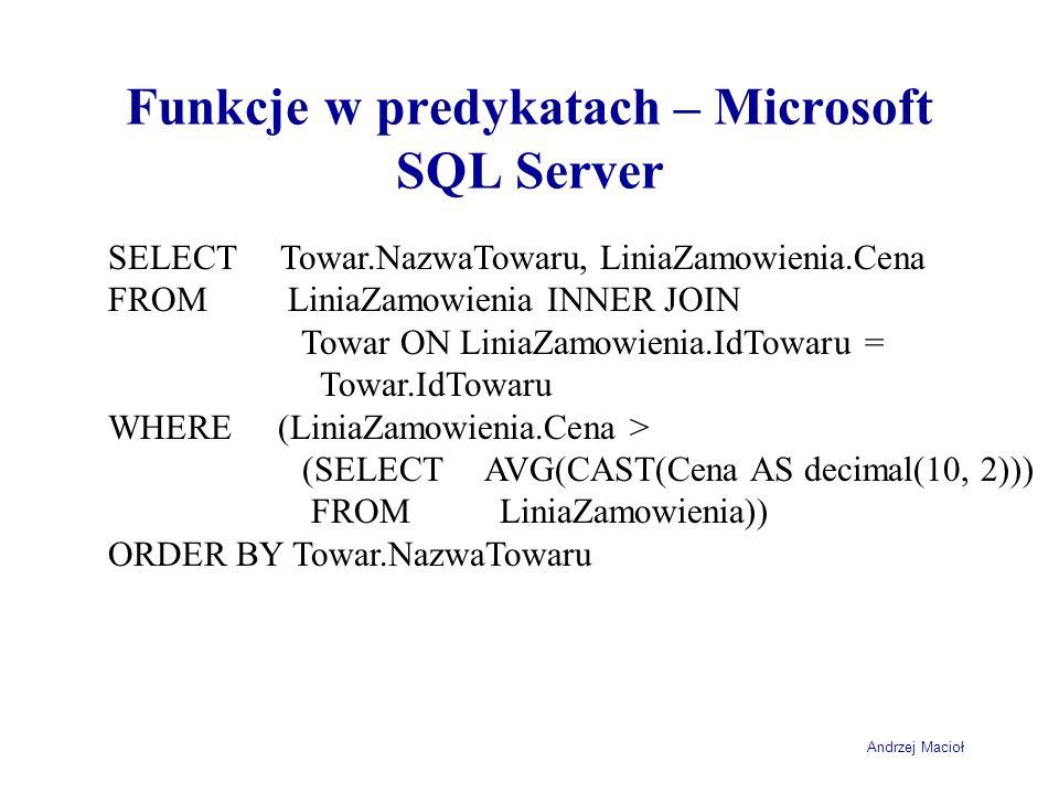 Funkcje w predykatach – Microsoft SQL Server