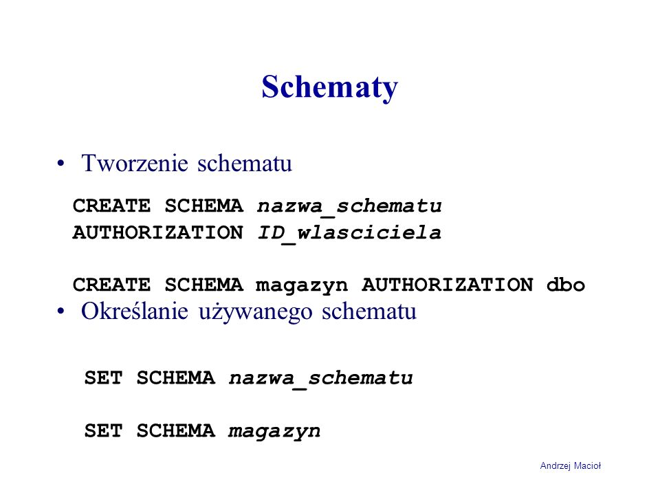 Schematy Tworzenie schematu Określanie używanego schematu