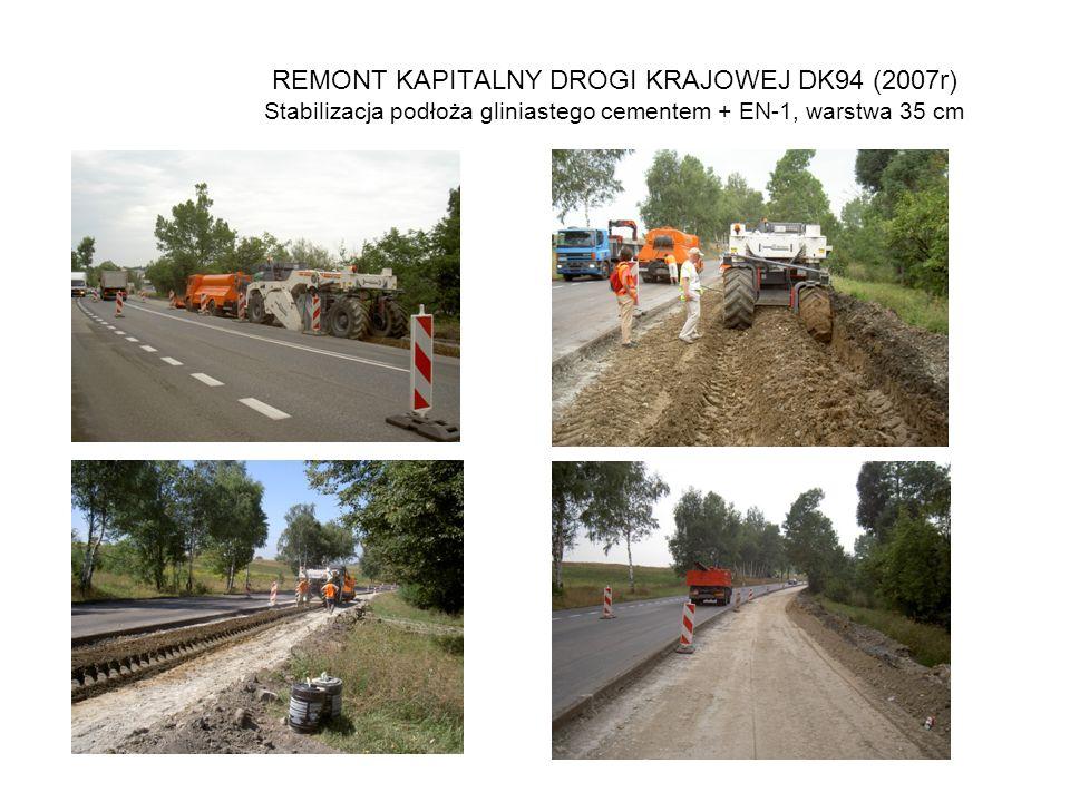 REMONT KAPITALNY DROGI KRAJOWEJ DK94 (2007r) Stabilizacja podłoża gliniastego cementem + EN-1, warstwa 35 cm