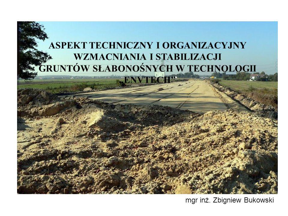 """ASPEKT TECHNICZNY I ORGANIZACYJNY WZMACNIANIA I STABILIZACJI GRUNTÓW SŁABONOŚNYCH W TECHNOLOGII """"ENVTECH"""