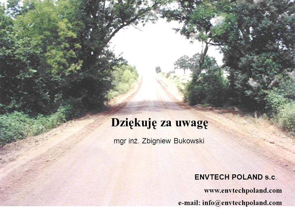 Dziękuję za uwagę mgr inż. Zbigniew Bukowski ENVTECH POLAND s.c.