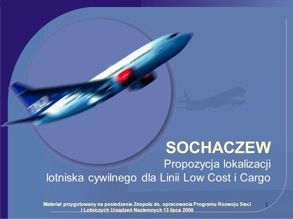 SOCHACZEW Propozycja lokalizacji lotniska cywilnego dla Linii Low Cost i Cargo.