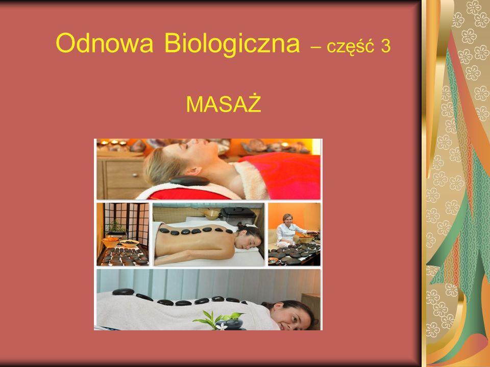 Odnowa Biologiczna – część 3 MASAŻ