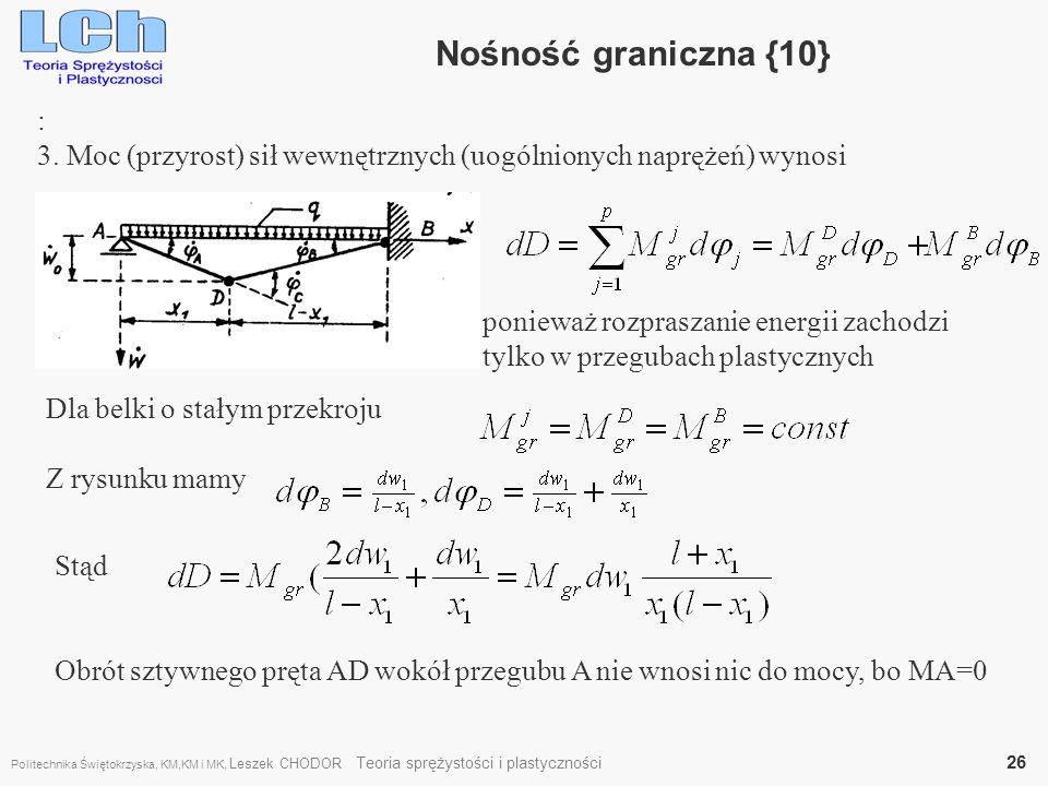 Nośność graniczna {10} : 3. Moc (przyrost) sił wewnętrznych (uogólnionych naprężeń) wynosi.