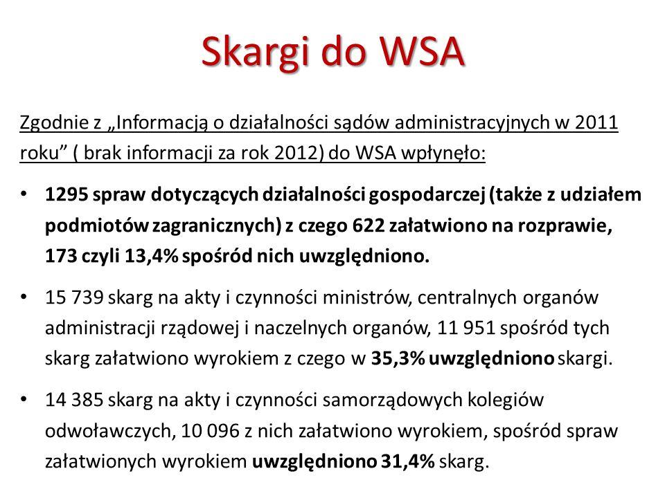 """Skargi do WSA Zgodnie z """"Informacją o działalności sądów administracyjnych w 2011 roku ( brak informacji za rok 2012) do WSA wpłynęło:"""