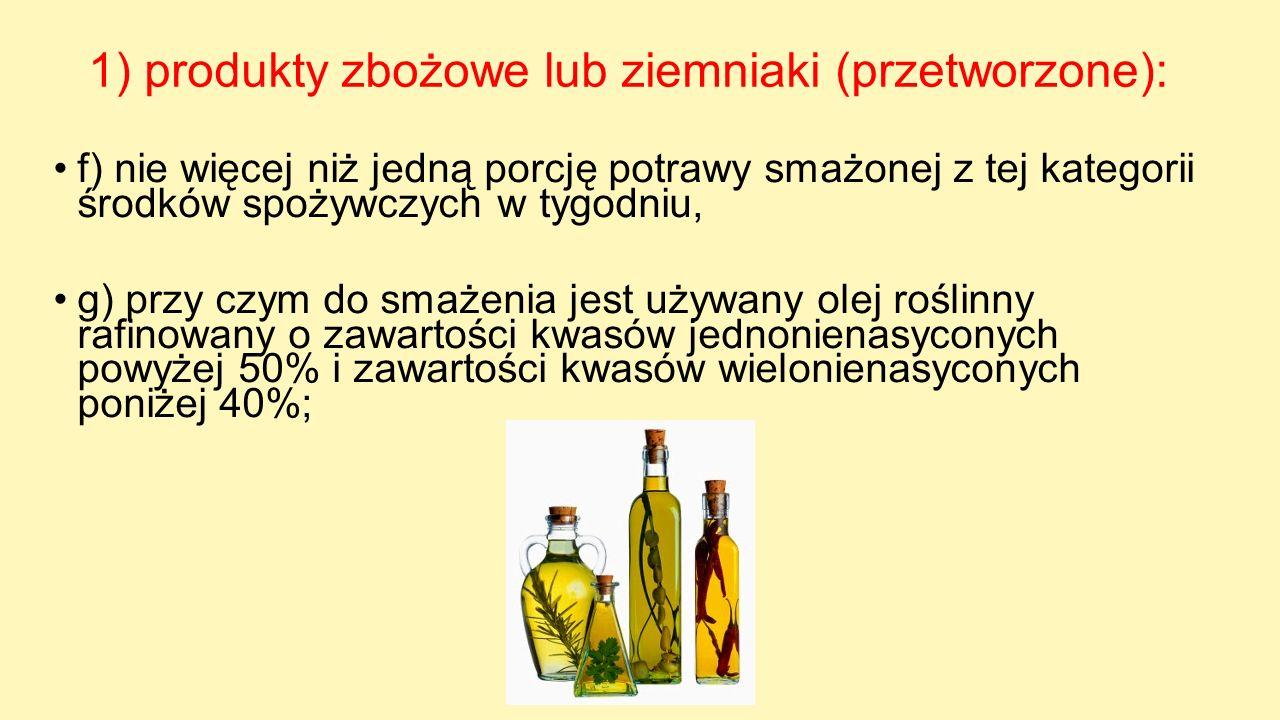 1) produkty zbożowe lub ziemniaki (przetworzone):