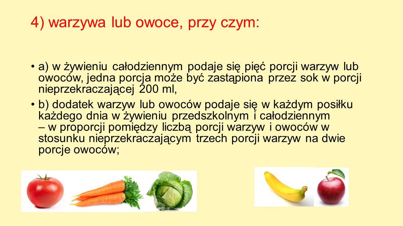 4) warzywa lub owoce, przy czym: