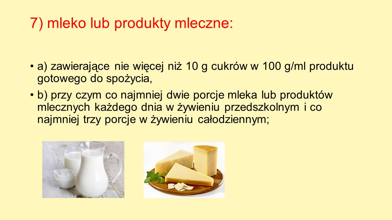 7) mleko lub produkty mleczne: