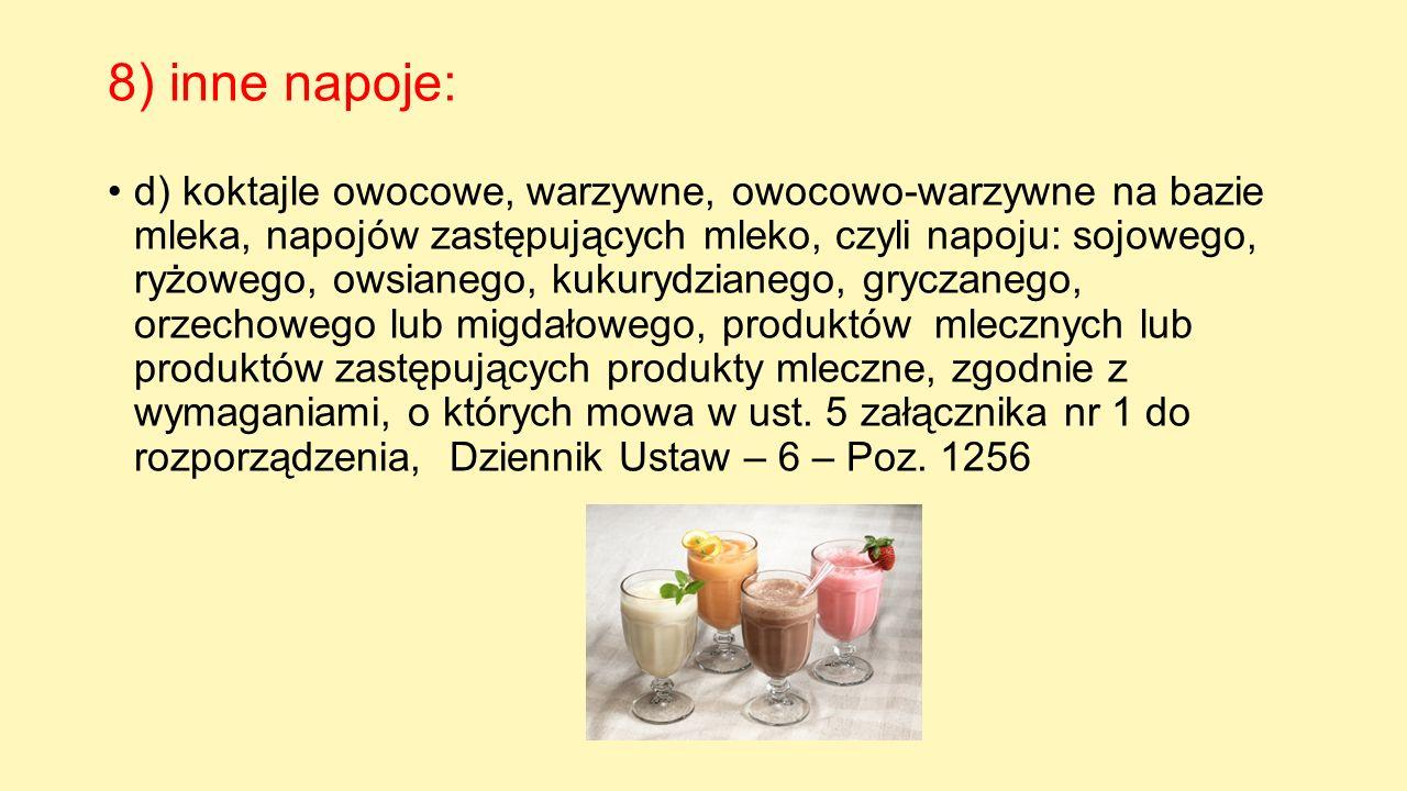 8) inne napoje: