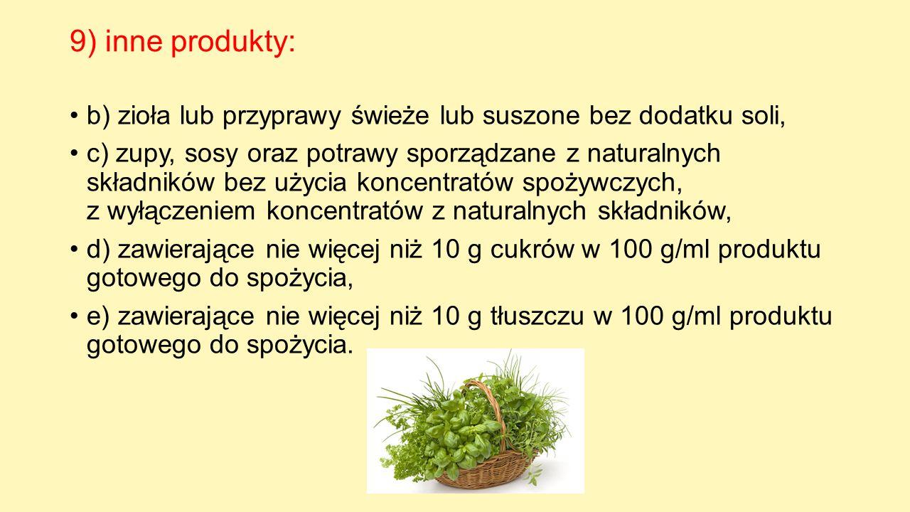 9) inne produkty: b) zioła lub przyprawy świeże lub suszone bez dodatku soli,