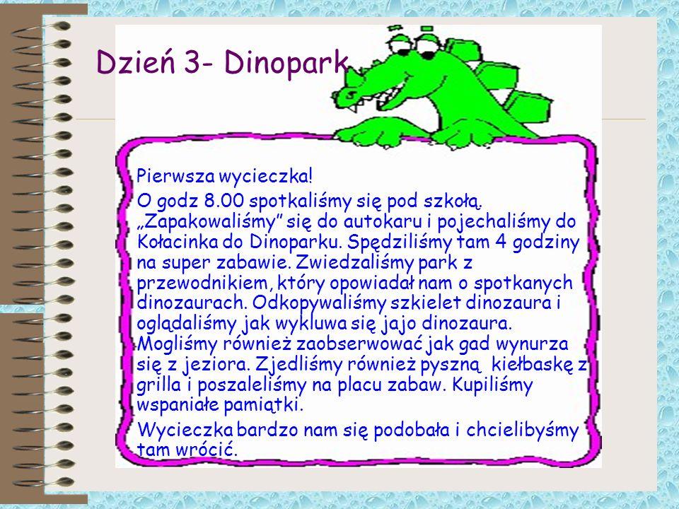 Dzień 3- Dinopark Pierwsza wycieczka!