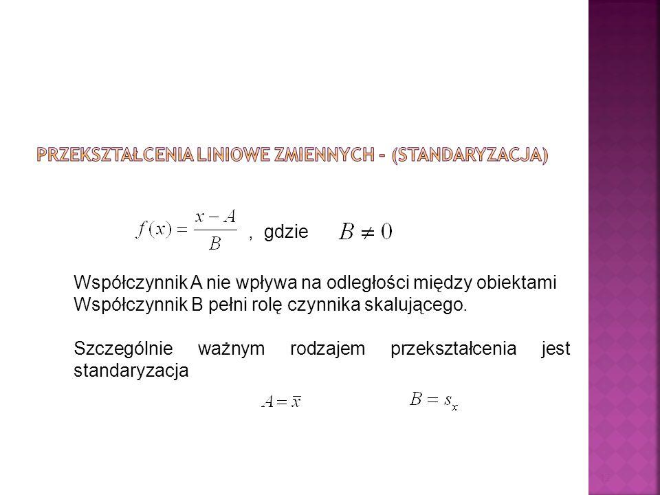 Przekształcenia liniowe zmiennych - (standaryzacja)