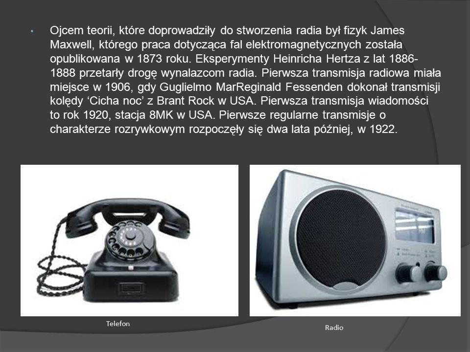 Ojcem teorii, które doprowadziły do stworzenia radia był fizyk James Maxwell, którego praca dotycząca fal elektromagnetycznych została opublikowana w 1873 roku. Eksperymenty Heinricha Hertza z lat 1886-1888 przetarły drogę wynalazcom radia. Pierwsza transmisja radiowa miała miejsce w 1906, gdy Guglielmo MarReginald Fessenden dokonał transmisji kolędy 'Cicha noc' z Brant Rock w USA. Pierwsza transmisja wiadomości to rok 1920, stacja 8MK w USA. Pierwsze regularne transmisje o charakterze rozrywkowym rozpoczęły się dwa lata później, w 1922.