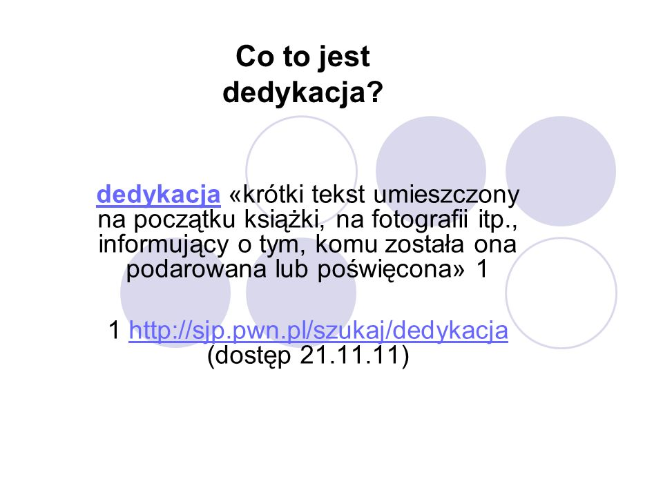 1 http://sjp.pwn.pl/szukaj/dedykacja (dostęp 21.11.11)