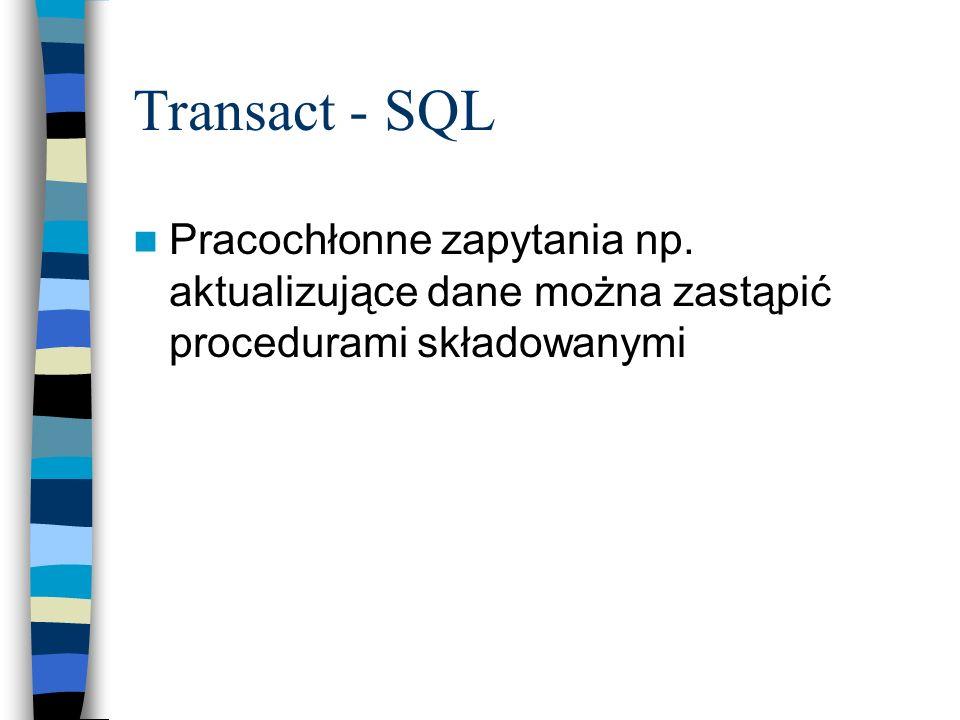 Transact - SQLPracochłonne zapytania np.