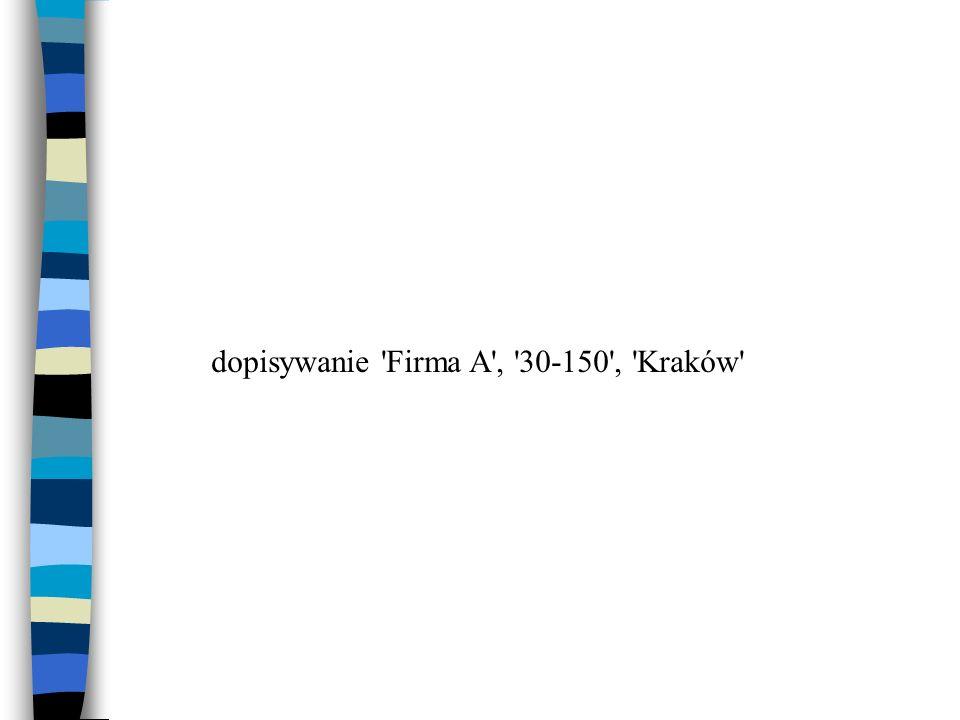 dopisywanie Firma A , 30-150 , Kraków