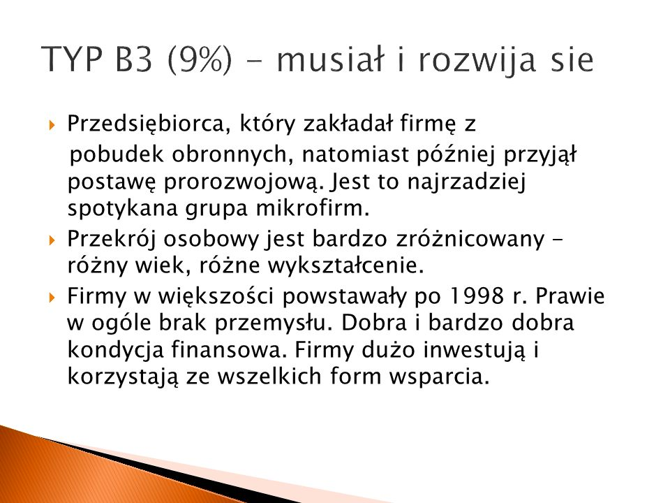 TYP B3 (9%) - musiał i rozwija sie