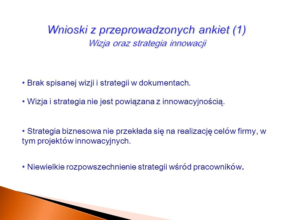 Wnioski z przeprowadzonych ankiet (1) Wizja oraz strategia innowacji