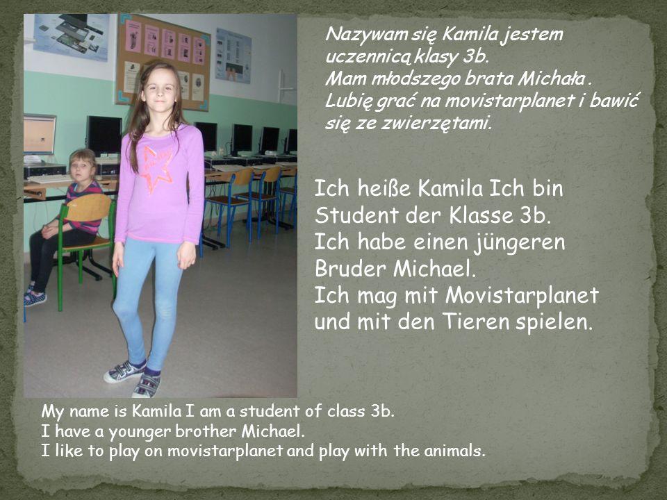 Nazywam się Kamila jestem uczennicą klasy 3b.