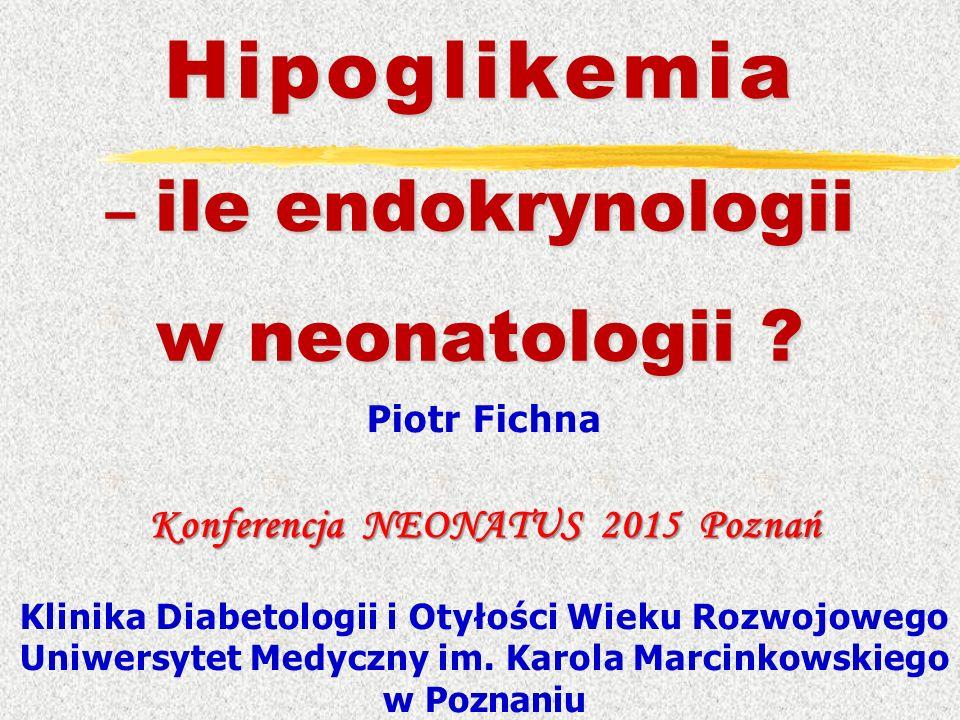 Hipoglikemia – ile endokrynologii w neonatologii