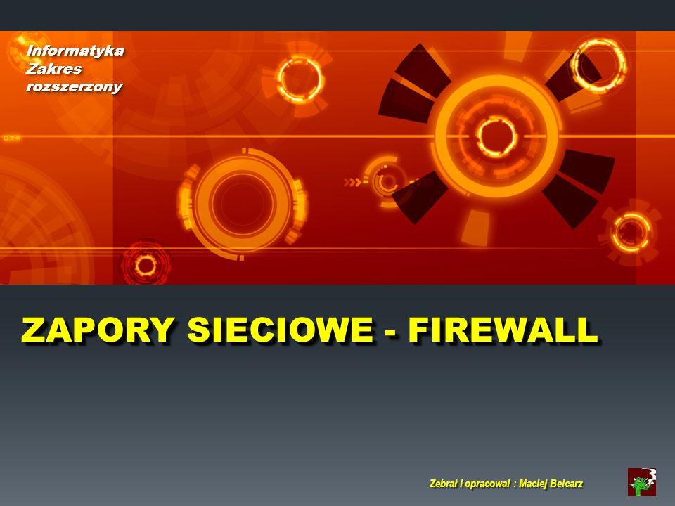 ZAPORY SIECIOWE - FIREWALL