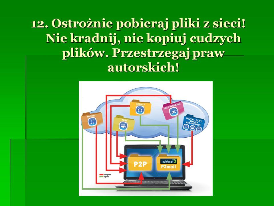 12. Ostrożnie pobieraj pliki z sieci