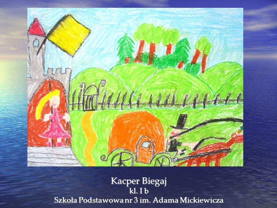 Kacper Biegaj kl. I b Szkoła Podstawowa nr 3 im. Adama Mickiewicza