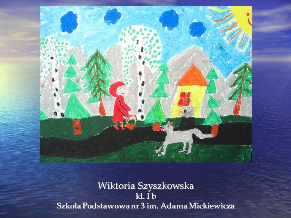 Wiktoria Szyszkowska kl. I b Szkoła Podstawowa nr 3 im