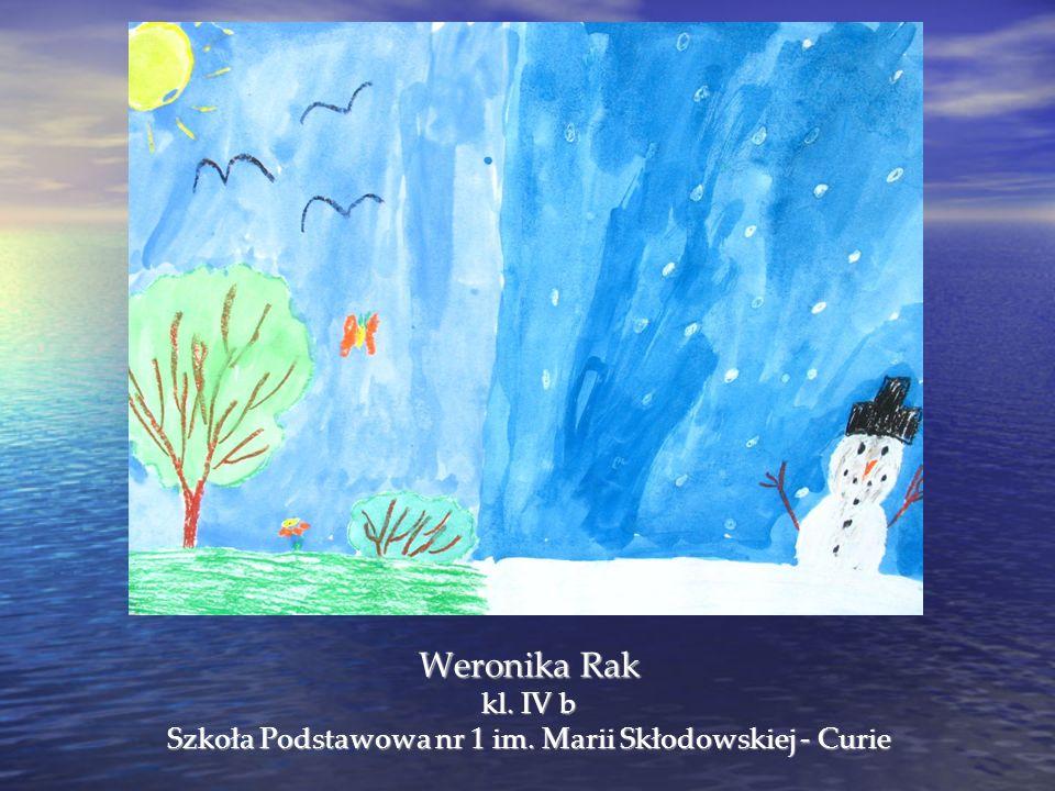 Weronika Rak kl. IV b Szkoła Podstawowa nr 1 im