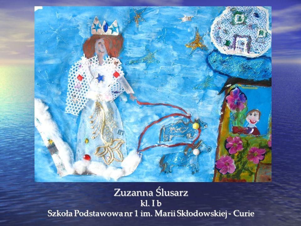 Zuzanna Ślusarz kl. I b Szkoła Podstawowa nr 1 im