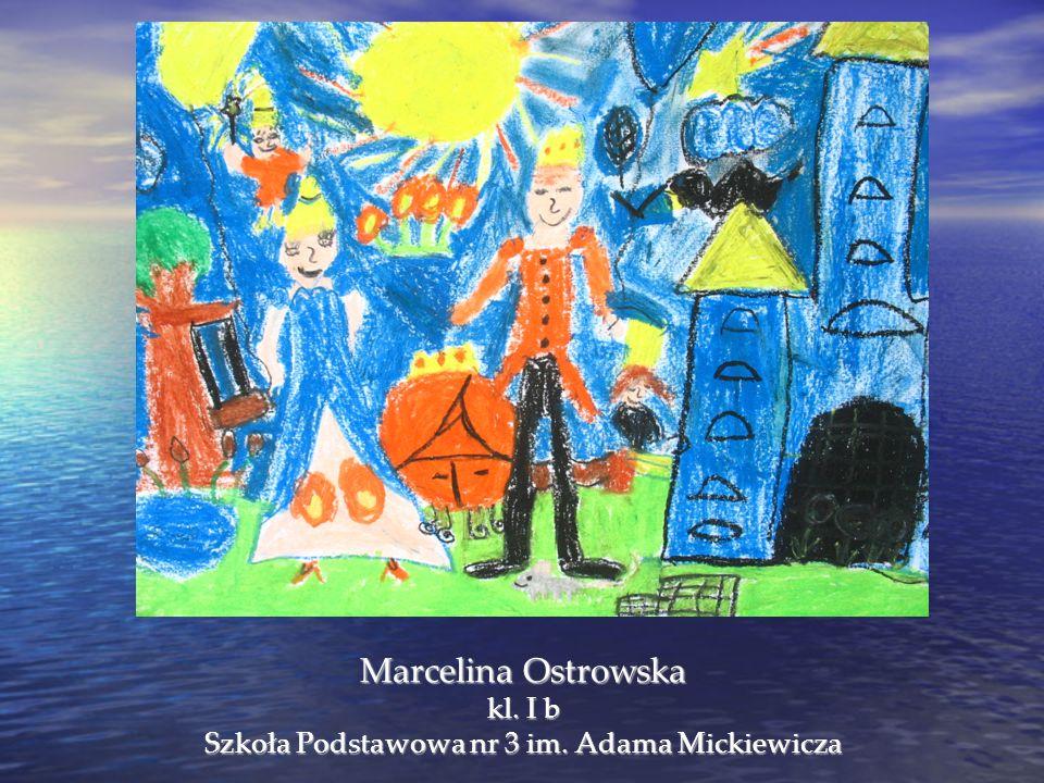 Marcelina Ostrowska kl. I b Szkoła Podstawowa nr 3 im