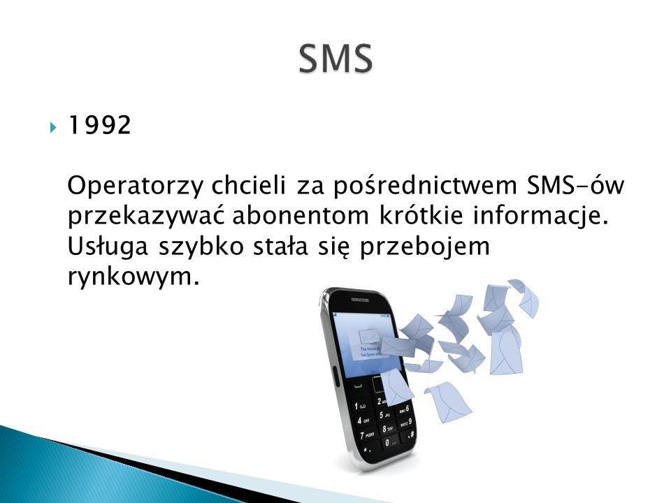 SMS 1992 Operatorzy chcieli za pośrednictwem SMS-ów przekazywać abonentom krótkie informacje.
