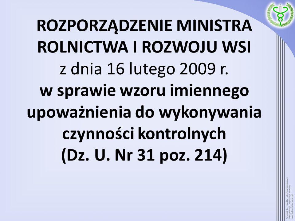 ROZPORZĄDZENIE MINISTRA ROLNICTWA I ROZWOJU WSI z dnia 16 lutego 2009 r.