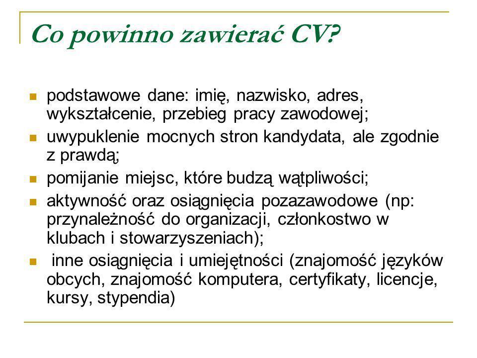 Co powinno zawierać CV podstawowe dane: imię, nazwisko, adres, wykształcenie, przebieg pracy zawodowej;