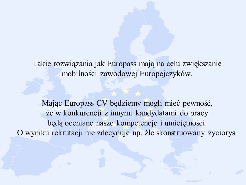 Takie rozwiązania jak Europass mają na celu zwiększanie mobilności zawodowej Europejczyków.