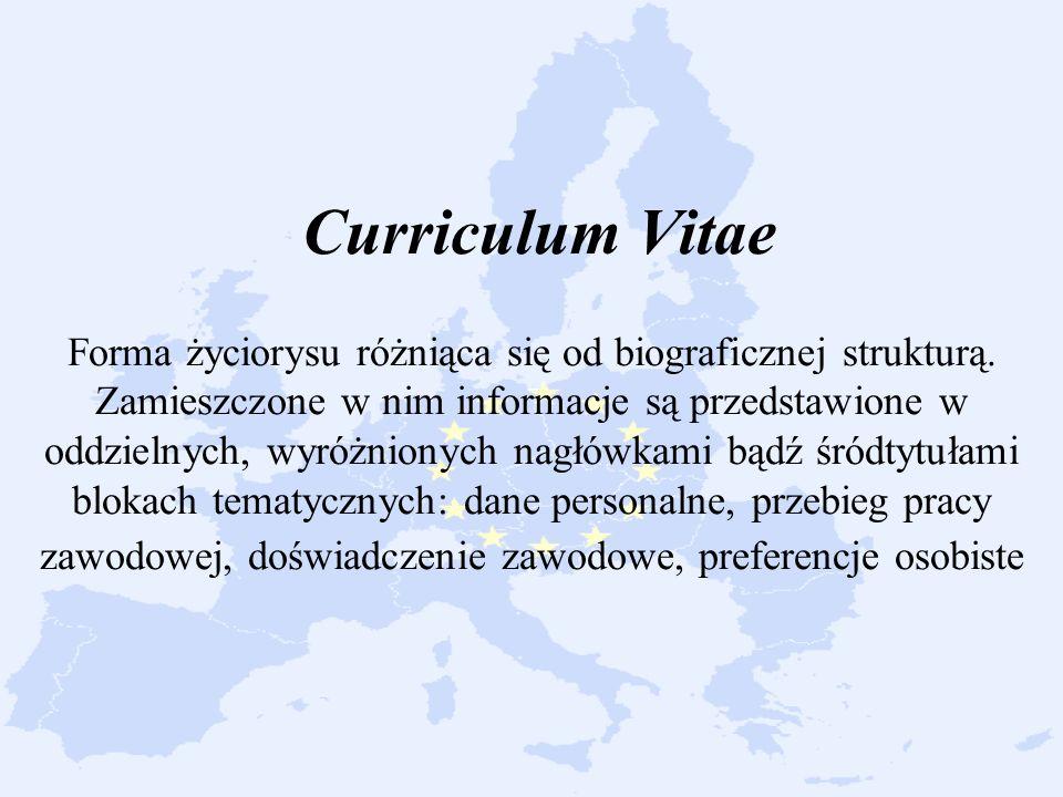 Curriculum Vitae Forma życiorysu różniąca się od biograficznej strukturą.