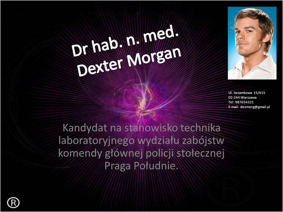 Dr hab. n. med. Dexter Morgan