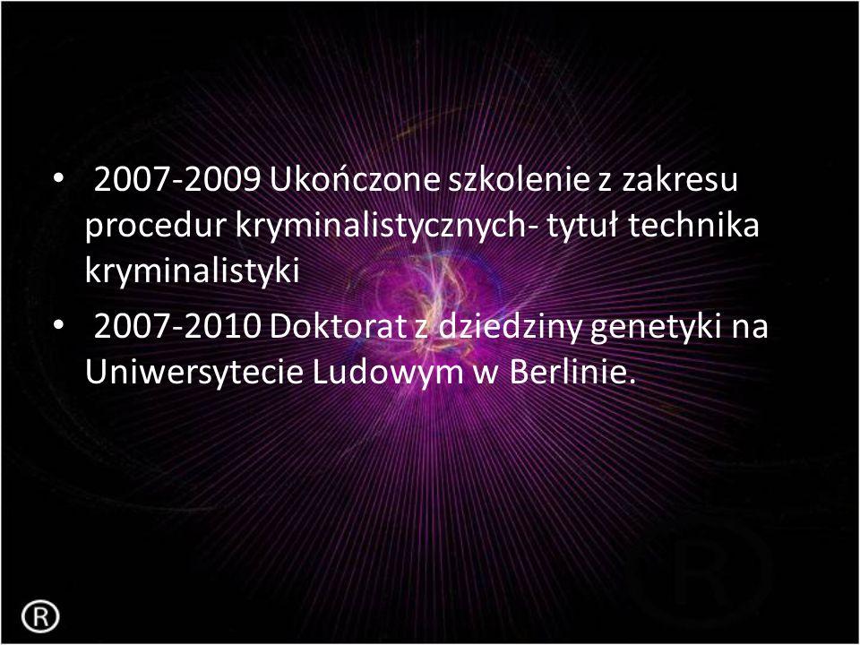 2007-2009 Ukończone szkolenie z zakresu procedur kryminalistycznych- tytuł technika kryminalistyki